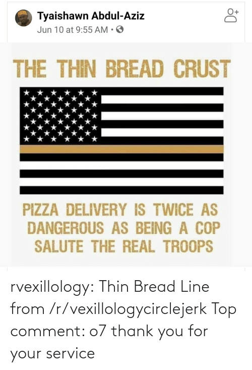 From: rvexillology: Thin Bread Line from /r/vexillologycirclejerk Top comment: o7 thank you for your service