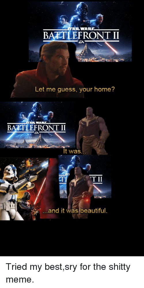 Rwars Baetlefront Ii Let Me Guess Your Home Rwar Battlefront Ii It