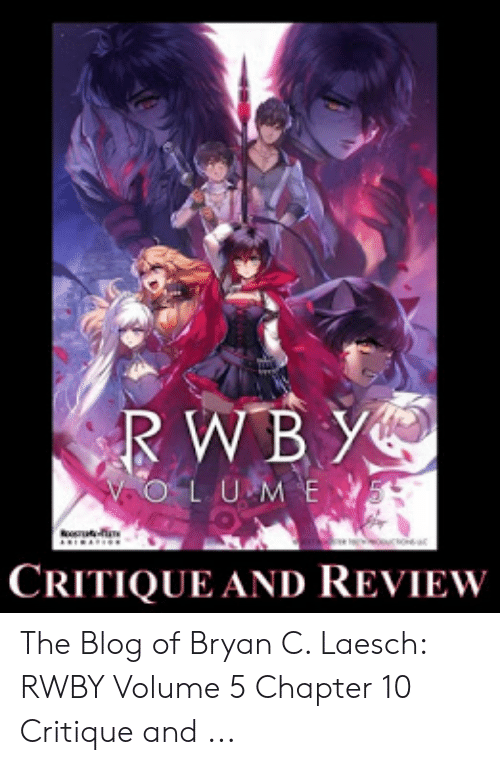 Rwby Volume 4 Chapter 10: RWB Y  OLUM E  CRITIQUE AND REVIEW The Blog of Bryan C. Laesch: RWBY Volume 5 Chapter 10 Critique and ...