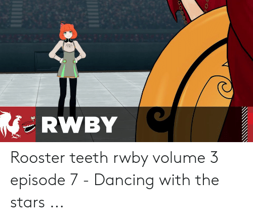 Rwby Volume 4 Chapter 10: RWBY  OOOO Rooster teeth rwby volume 3 episode 7 - Dancing with the stars ...
