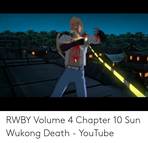 Rwby Volume 4 Chapter 10: RWBY Volume 4 Chapter 10 Sun Wukong Death - YouTube