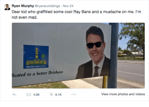 Videos, Cool, and Mad: Ryan Murphy Oryansrumblings Nov 24  Dear kid who graffitied some cool Ray Bans and a mustache on me. I'm  not even mad.  n WloD  BRISBANE CITY  licated to a better Brisbane  13 4.9K  8.1K  View more photos and videos