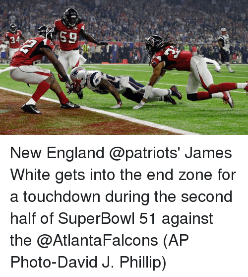 Memes, New England Patriots, and Atlantafalcons: rz  34  59 New England @patriots' James White gets into the end zone for a touchdown during the second half of SuperBowl 51 against the @AtlantaFalcons (AP Photo-David J. Phillip)