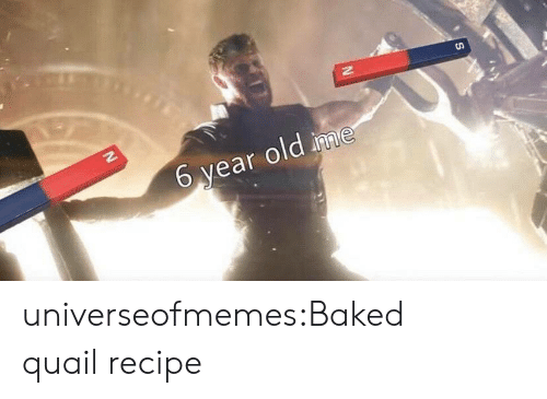 Baked, Tumblr, and Blog: S  6 year old ime universeofmemes:Baked quail recipe