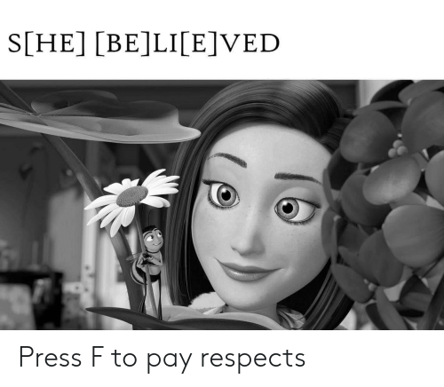 Press, Press F to Pay Respects, and Press F: S[HE] [BE]LI[E]VED Press F to pay respects