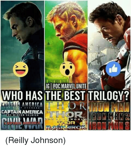 Memes, Best, and 🤖: S K  IG ODC MARVELUNITE  WHO HAS THE BEST TRILOGY?  CAPTAINAMERICA  THEWINTER SOLDIER  WOR (Reilly Johnson)