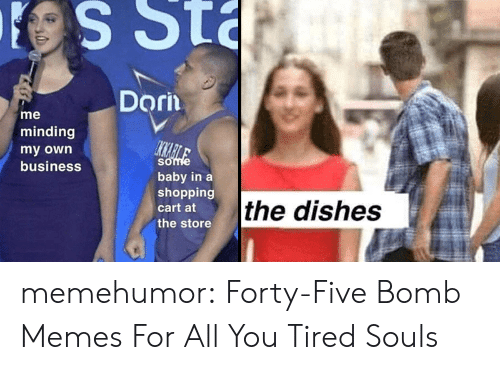 Business Baby, Memes, and Shopping: S Sta  Dorn  me  minding  IKMAEILE  some  my own  business  baby in a  shopping  the dishes  cart at  the store memehumor:  Forty-Five Bomb Memes For All You Tired Souls