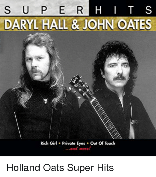 S U P E R Daryl Hall John Oates Hi T S Rich Girl Private Eyes Out