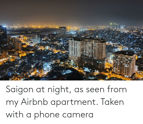 Phone: Saigon at night, as seen from my Airbnb apartment. Taken with a phone camera