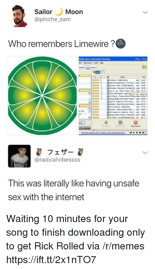 Internet, Memes, and Sailor Moon: Sailor Moon  @pinche _sam  Who remembers Limewire?  Hing Open infarmation Sharing  フェザー  @radicalvibessss  This was literally like having unsafe  sex with the internet Waiting 10 minutes for your song to finish downloading only to get Rick Rolled via /r/memes https://ift.tt/2x1nTO7