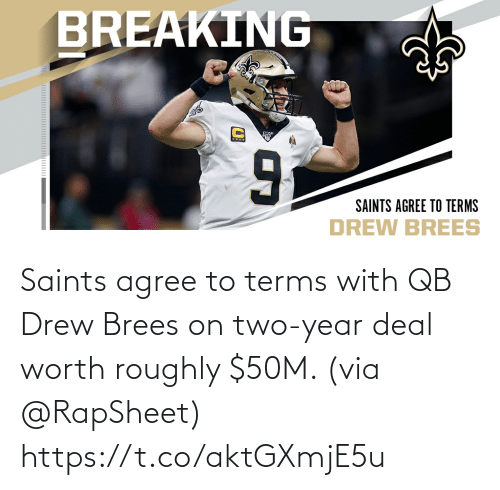 Terms: Saints agree to terms with QB Drew Brees on two-year deal worth roughly $50M. (via @RapSheet) https://t.co/aktGXmjE5u