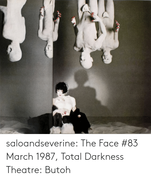 march: saloandseverine:  The Face #83 March 1987, Total Darkness Theatre: Butoh