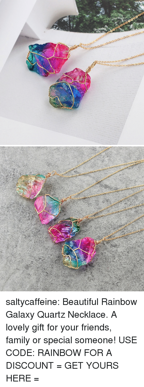 Beautiful, Family, and Friends: saltycaffeine: Beautiful Rainbow Galaxy Quartz Necklace. A lovely gift for your friends, family or special someone! USE CODE: RAINBOW FOR A DISCOUNT = GET YOURS HERE =