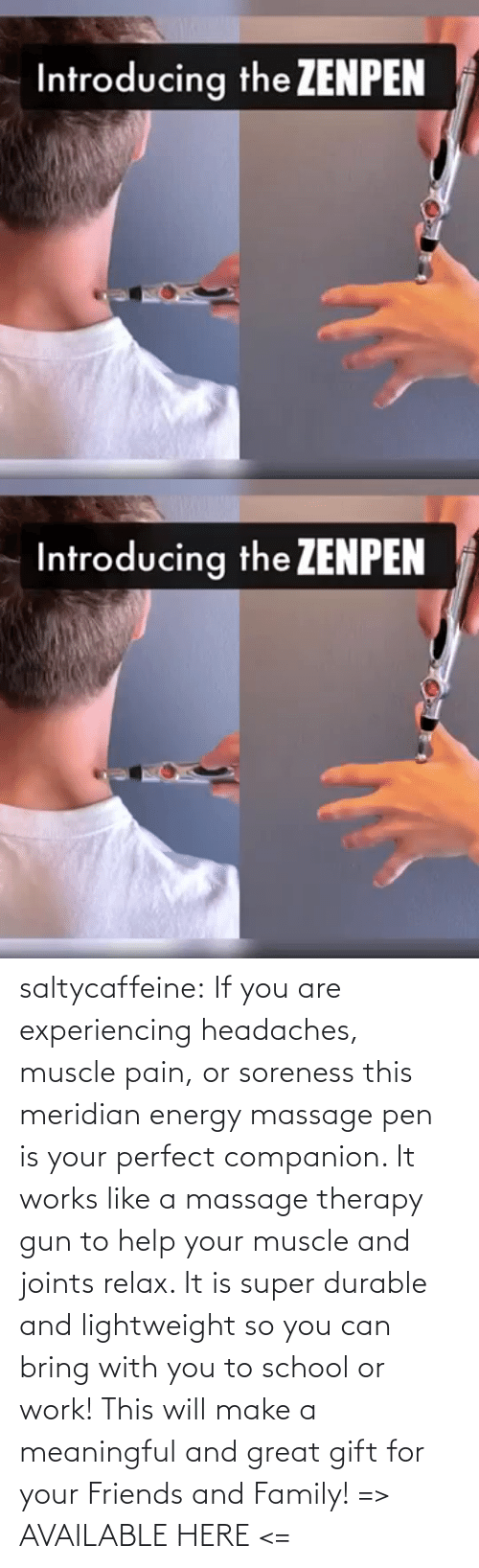 pen: saltycaffeine: If you are experiencing headaches, muscle pain, or soreness this meridian energy massage pen is your perfect companion. It works like a massage therapy gun to help your muscle and joints relax. It is super durable and lightweight so you can bring with you to school or work! This will make a meaningful and great gift for your Friends and Family! => AVAILABLE HERE <=