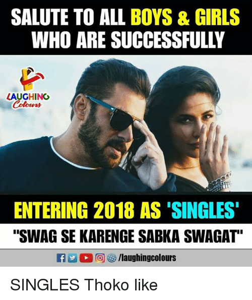 """Girls, Swag, and Singles: SALUTE TO ALL BOYS & GIRLS  WHO ARE SUCCESSFULLY  LAUGHING  Colours  ENTERING 2018 AS 'SINGLES  """"SWAG SE KARENGE SABKA SWAGAT""""  2回(汐/laughingcolours  E SINGLES Thoko like"""