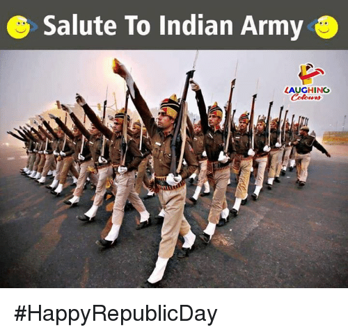 Army, Indian, and Indianpeoplefacebook: Salute To Indian Army  LAUGHING #HappyRepublicDay