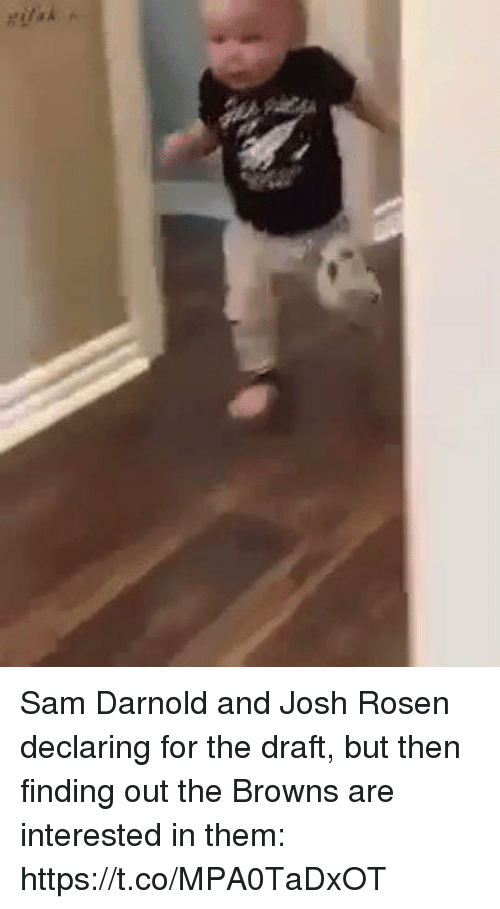 Sports, Browns, and Sam: Sam Darnold and Josh Rosen declaring for the draft, but then finding out the Browns are interested in them: https://t.co/MPA0TaDxOT