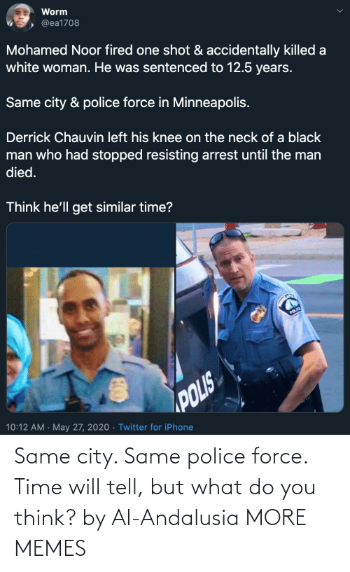 Dank, Memes, and Police: Same city. Same police force. Time will tell, but what do you think? by Al-Andalusia MORE MEMES