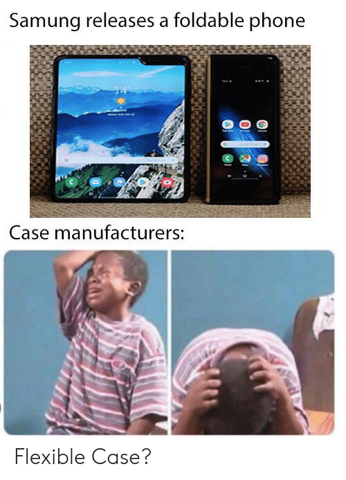 Phone, Case, and  Phone Case: Samung releases a foldable phone  Case manufacturers: Flexible Case?