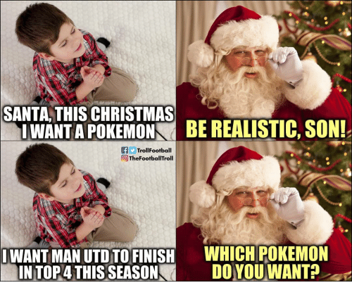 this christmas: SANTA THIS CHRISTMAS  İWANTAPOKEMO-BE REALISTIC, SON!  fTrollFootball  TheFootballTroll  |WANT MAN UTD TOFİNISH  INTOR4 THIS-SEASON■  WHICH POKEMON  DOYOU,WANT?