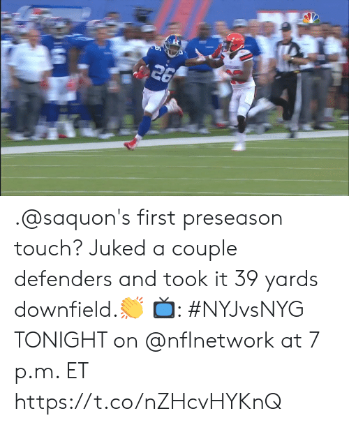 Memes, 🤖, and Touch: .@saquon's first preseason touch?   Juked a couple defenders and took it 39 yards downfield.👏   📺: #NYJvsNYG TONIGHT on @nflnetwork at 7 p.m. ET https://t.co/nZHcvHYKnQ