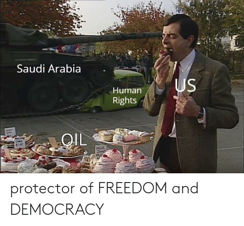 human rights: Saudi Arabia  Human  Rights  OlL  stif protector of FREEDOM and DEMOCRACY