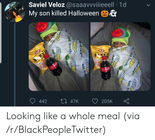 Baked, Blackpeopletwitter, and Coca-Cola: Saviel Veloz @saaavvviiieeell 1d  My son killed Halloween  ES  Lays  Lays  B KET  -65% LESS  BAKED  65 E  gal  Coca-Cola  442  Li 47K  205K  Fresh.  PASSUBI  at  esh.  FEWAY  eat fr  lat fresh  SUBWAY  eat  fre  SUBWA  eat fre  eat fresh UBWAY  eat  SUBWA  eat resh  EWAY  eat fr Looking like a whole meal (via /r/BlackPeopleTwitter)