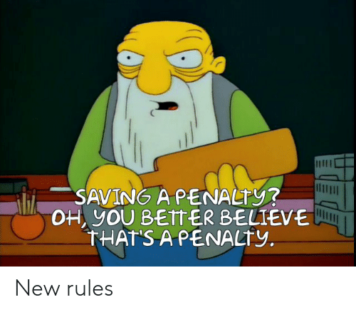 Soccer, Believe, and New: SAVING A PENALTY?  OH yOU BETTER BELIEVE  THATS APENALTY New rules