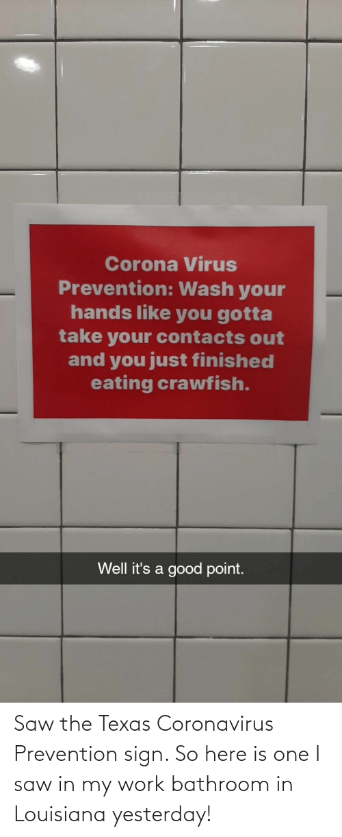 bathroom: Saw the Texas Coronavirus Prevention sign. So here is one I saw in my work bathroom in Louisiana yesterday!