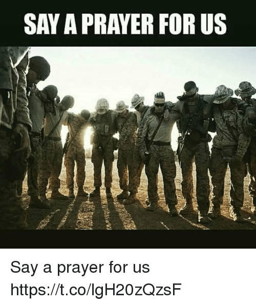 Memes, Prayer, and 🤖: SAY A PRAYER FOR US Say a prayer for us https://t.co/lgH20zQzsF