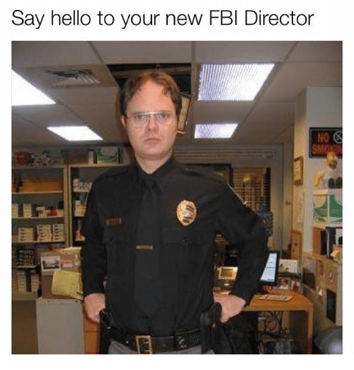 Fbi, Hello, and Memes: Say hello to your new FBI Director