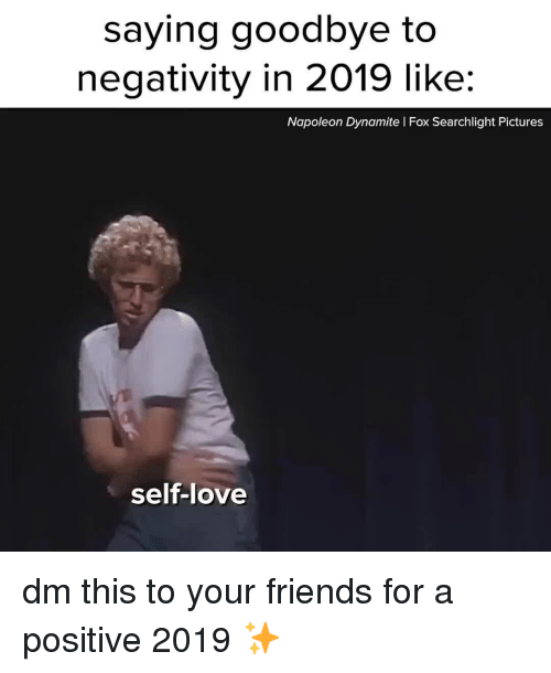 Friends, Love, and Napoleon Dynamite: saying goodbye to  negativity in 2019 like:  Napoleon Dynamite I Fox Searchlight Pictures  self-love dm this to your friends for a positive 2019 ✨