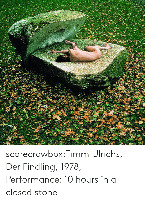 Performance: scarecrowbox:Timm Ulrichs, Der Findling, 1978, Performance: 10 hours in a closed stone