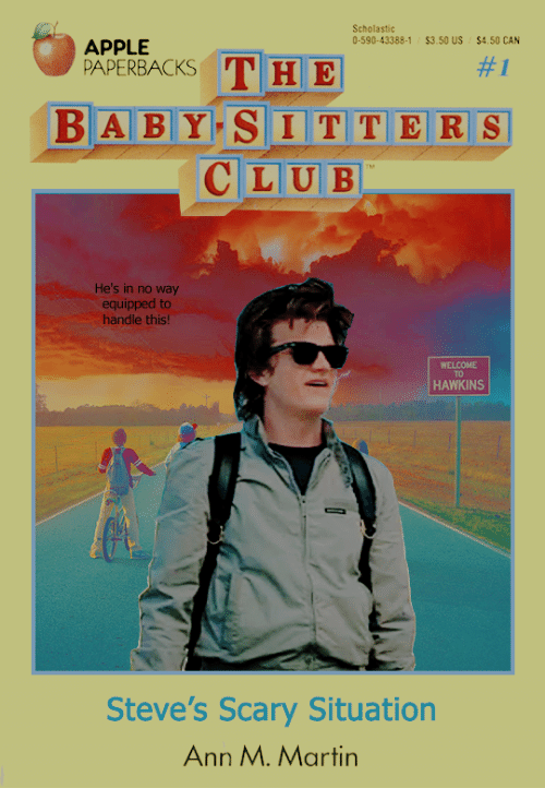 Apple, Club, and Martin: Scholastic  0-590-43388-1 $3.50 US $4.50 CAN  APPLE  #1  BABY-SITTERS  CLUB  He's in no way  equipped to  handle this!  TO  HAWKINS  Steve's Scary Situation  Ann M. Martin