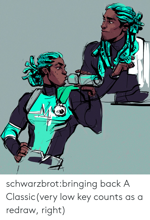 Low Key, Tumblr, and Blog: schwarzbrot:bringing back A Classic(very low key counts as a redraw, right)