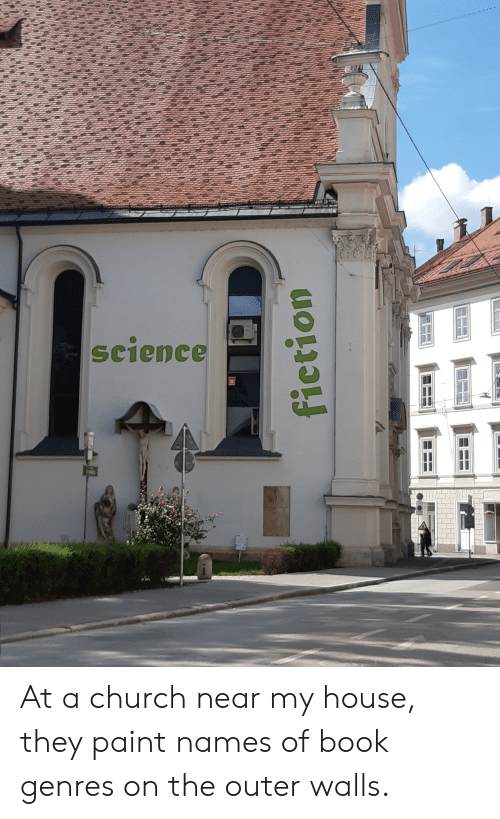 Church, My House, and Book: science  fiction At a church near my house, they paint names of book genres on the outer walls.