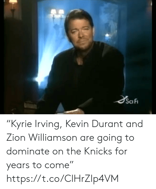"Kevin Durant, New York Knicks, and Sports: SciFi ""Kyrie Irving, Kevin Durant and Zion Williamson are going to dominate on the Knicks for years to come"" https://t.co/ClHrZIp4VM"