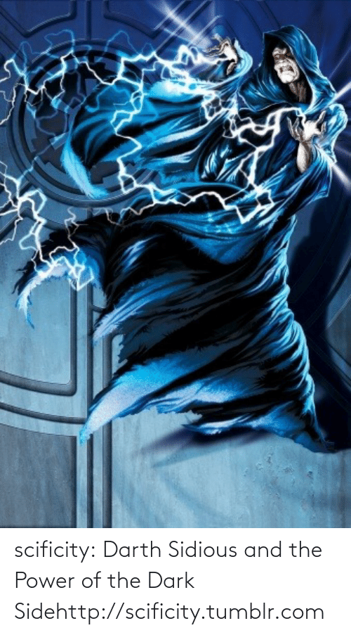 sidious: scificity:  Darth Sidious and the Power of the Dark Sidehttp://scificity.tumblr.com
