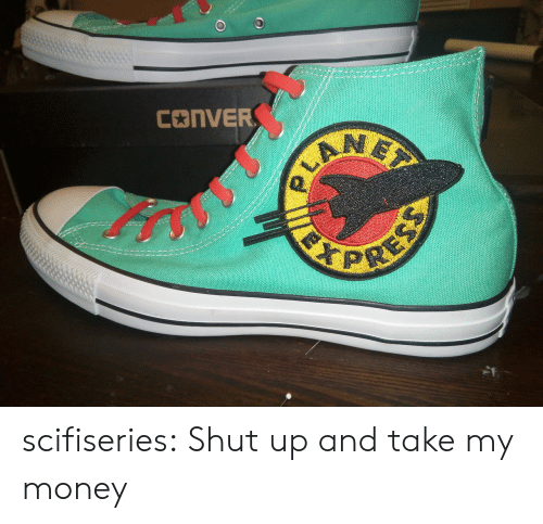 Shut Up And Take: scifiseries:  Shut up and take my money