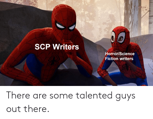 Reddit, Science, and Fiction: SCP Writers  Horror/Science  Fiction writers There are some talented guys out there.
