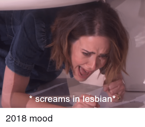 Mood, Lesbian, and Screams: screams in lesbian* 2018 mood