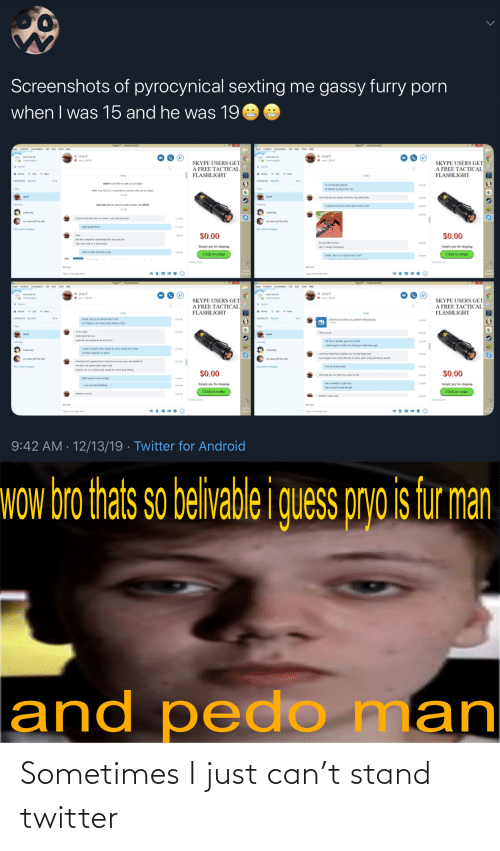 sher: Screenshots of pyrocynical sexting me gassy furry porn  when I was 15 and he was 19  Skyoe madmamax  * sherif  O AST  * sherif  SKYPE USERS GET  A FREE TACTICAL  SKYPE USERS GET  A FREE TACTICAL  | FLASHLIGHT  FLASHLIGHT  Teday  Today  CONTACTS ECENT  sherit would le te add you on Skype  Rs so big and sqisty  salmest as big as her ass  Helo nico nico n wold e to connect with you on Slype  1 AM  How bad de you wanna smel her big inky farts  nice nice ni has shared contact detals with sherit  iwould love to be in the same room as her  f you're into thi e no meme i can send ya some  $0.00  $0.00  Sure  But lie it depends what kinda thicc are you into  Do you like my fas?  Simply pay for shipping  Simply pay for shipping  Hes v hungry and gassy  chub is cuter but bleb works  19 AM  Click to order  Click to order  DUDE THIS IS SO GOOD HOLY SHIT  Geekpirates  Geekpirates  Skypemadmama  Skype madmama  Sh Contat Coneon Ca e te H  See Conta Conemon Ca Wew Too He  e sherif  O umeBAST  e sherif  O AST  SKYPE USERS GET  SKYPE USERS GET  A FREE TACTICAL  A FREE TACTICAL  FLASHLIGHT  FLASHLIGHT  Today  Today  CONTACTS RECENT  CONTACTS EOENT  s sC  ST REALLY UR SONA WHO DRAWS THS  pondopochae,byjeetdoh depalep  DUDE THS S SO GOOD HOLY SHIT  sher  Artist didtter me  get de you wanna de to my fo  OK this is actualy good im pissed  Ididnt expect to et be they st male them udy  iwant to smel aher eating ks done eting all of that  ts farts would be so gross  Look how tight those pantes are on that huge butt  Jut imagine how much she has to eat to get so big and heavy anwell  Mmm hes gonna fart se bad are you ure yeu can handle RT  His farts are gonna stink super bad  And his ass is se heary and sweaty he wont stop farting  $0.00  $0.00  Hos bed do you think she wants to fart  thats gonna smel se bad  she probably is right now  Simply pay for shipping  Simply pay for shipping  255 AM  Click to order  Click to order  Geekpirntes  9:42 AM · 12/13/19 · Twitter for Android  Wow bro th