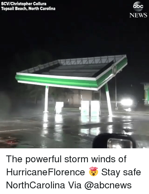 Funny, News, and Beach: SCV/Christopher Collura  Topsail Beach, North Carolina  bc  NEWS The powerful storm winds of HurricaneFlorence 🤯 Stay safe NorthCarolina Via @abcnews