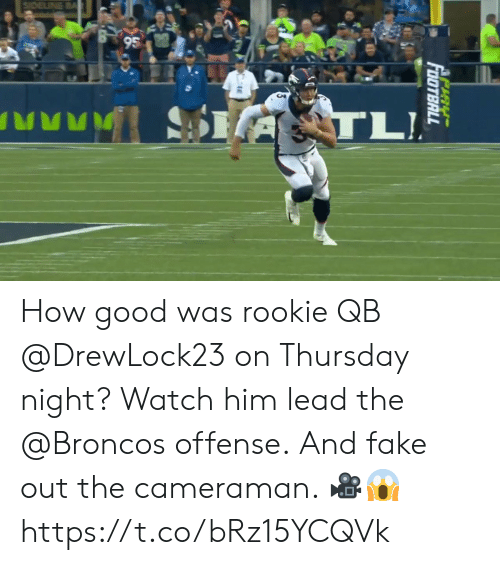 Fake, Football, and Memes: SDELINE BA  95  A  TL!  PaY  FOOTBALL How good was rookie QB @DrewLock23 on Thursday night?  Watch him lead the @Broncos offense. And fake out the cameraman. 🎥😱 https://t.co/bRz15YCQVk
