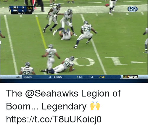 Memes, Nfl, and Sports: SEA 3 6:26  HOU O IST  3RD & 5  SPORTS  BEARS  3 LIONS  1ST 7:58  NFL ON FOX The @Seahawks Legion of Boom... Legendary 🙌 https://t.co/T8uUKoicj0