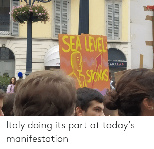 Today, Italy, and Level: SEA LEVEL  ARTLAB  TELEFC AT  E  STONIS Italy doing its part at today's manifestation