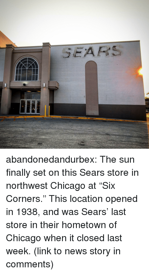 """Chicago, News, and Sears: SEARS abandonedandurbex:  The sun finally set on this Sears store in northwest Chicago at """"Six Corners."""" This location opened in 1938, and was Sears' last store in their hometown of Chicago when it closed last week. (link to news story in comments)"""
