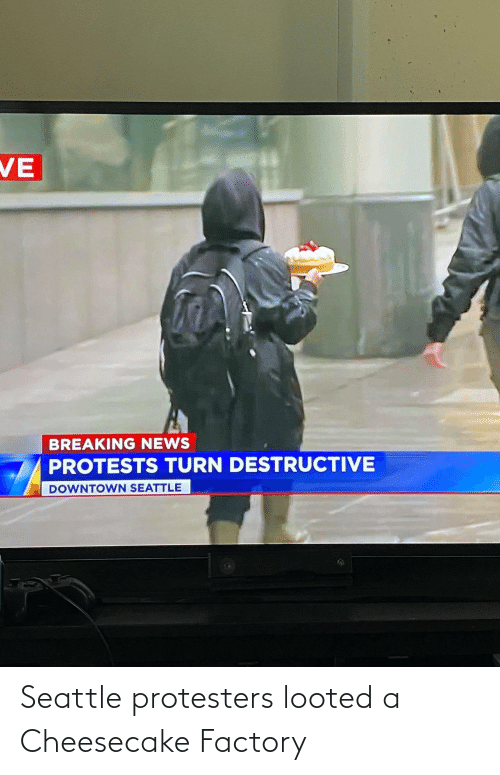 Protesters: Seattle protesters looted a Cheesecake Factory