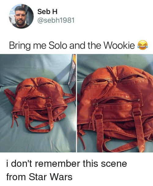 Star Wars, Star, and Relatable: Seb H  @sebh1981  Bring me Solo and the Wookie i don't remember this scene from Star Wars