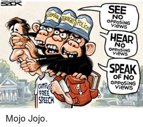 Free, Jojo, and Mojo: SEE  NO  PPOSİNG  Views  HEAR  NO  OPPOSING  Views  SPEAK  OF NO  OPPOSING  Views  FREE  SPEECH Mojo Jojo.